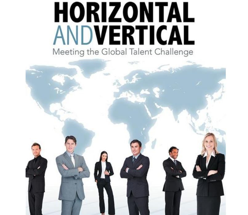 Introducing our New Book – Horizontal and Vertical: Meeting the Global Talent Challenge
